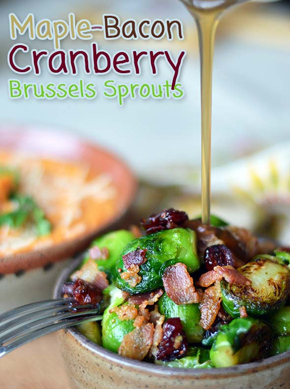 Pan-Seared Brussels Sprouts with Cranberries, Bacon and Maple